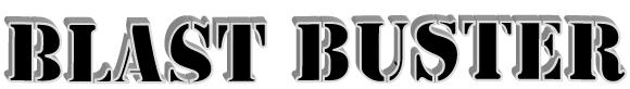 BLAST BUSTER
